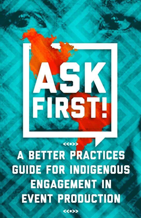 Ask First! ~ A Better Practices Guide for Indigenous Engagement